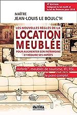 Les nouvelles règles de la location meublée pour réduire ses impôts 4e édition Entièrement revue et de Jean-louis Le boulc'h