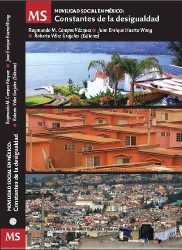 Descargar libros gratis en pdf Movilidad social en México: Constantes de la desigualdad PDF B00DD5CSLI