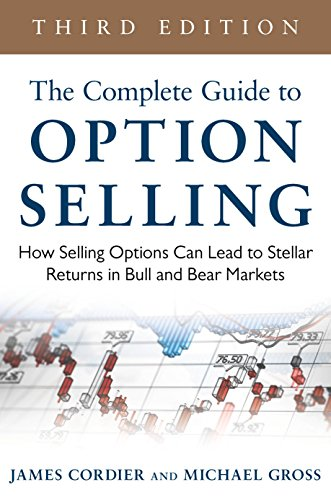 The Complete Guide to Option Selling: How Selling Options Can Lead to Stellar Returns in Bull and Bear Markets, 3rd Edition (English Edition)