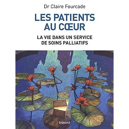 Les patients au coeur - La vie dans un service de soins palliatifs