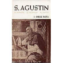 SAN AGUSTÍN. EL HOMBRE. EL ESCRITOR. EL SANTO. 1ª edición.