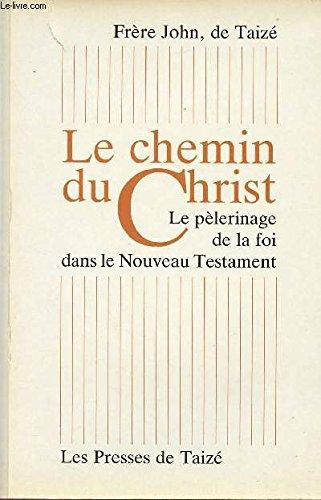 Le Chemin du Christ : Le pèlerinage de la foi dans le Nouveau Testament