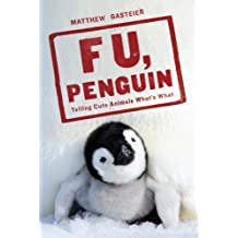 F U, Penguin: Telling Cute Animals What's What by Matthew Gasteier (2009-08-25)