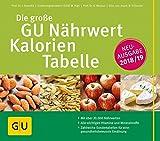 Die große GU Nährwert-Kalorien-Tabelle 2018/19 (GU Tabellenwerk Gesundheit) - Ibrahim Elmadfa, Erich Muskat, Doris Fritzsche