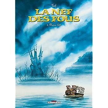 La Nef des fous, tome 2 : Pluvior 627