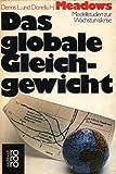 Das globale Gleichgewicht - Modellstudien zur Wachstumskrise. - Dennis L Meadows, Donella H. Meadows