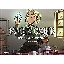 Marie Curie: Radioaren aktibitatea (Zientzilariak)
