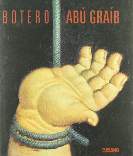 Abú Graíb: La protesta artística de Fernando Botero, con textos de David Ebony (Ilustrados / Arte)