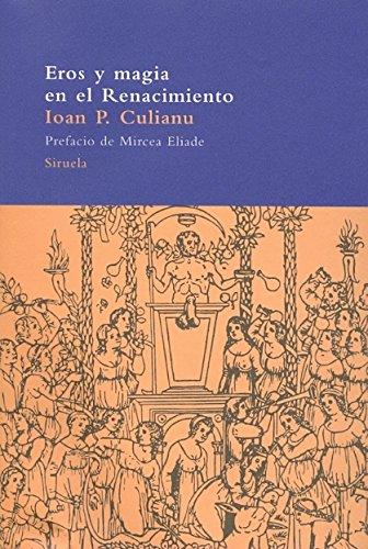 Eros y magia en el Renacimiento: 1484 (El Árbol del Paraíso) por Ioan Petru Culianu