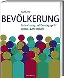 Bevölkerung: Entwicklung und Demographie unserer Gesellschaft - Paul Gans