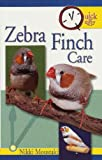 Zebra Finch Care: Quick and Easy (Quick & Easy)