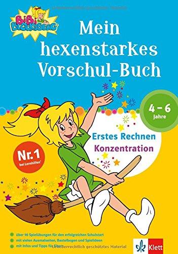 Bibi Blocksberg, Mein hexenstarkes Vorschul-Buch: Erstes Rechnen - Konzentration. 4-6 Jahre