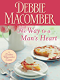 The Way to a Man's Heart (Debbie Macomber Classics)