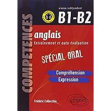 Anglais Entraînement et Auto-Évaluation Spécial Oral B1-B2 Compréhension Expression Compétences