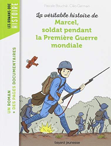 La véritable histoire de Marcel, soldat pendant la Première Guerre mondiale par Pascale Bouchie