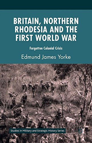 Britain, Northern Rhodesia and the First World War (Studies in Military and Strategic History)