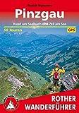 Pinzgau: Rund um Saalbach und Zell am See. 50 Touren. Mit GPS-Tracks. (Rother Wanderführer) - Rudolf Wutscher