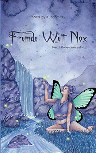 Fremde Welt Nox Band II: Abenteuer Auf Nox