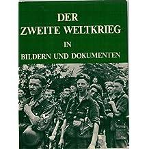 Der Zweite Weltkrieg in Bildern und Dokumenten