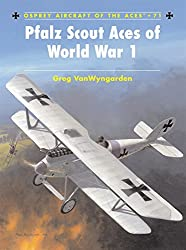 Pfalz Scout Aces of World War 1 (Aircraft of the Aces)
