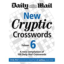 """Daily Mail: New Cryptic Crosswords 6: A New Compilation of 100"""" Daily Mail Crosswords: v. 6 (The Daily Mail Puzzle Books)"""