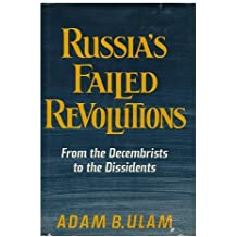 Russia's Failed Revolutions by Adam Bruno Ulam (1981-02-01)