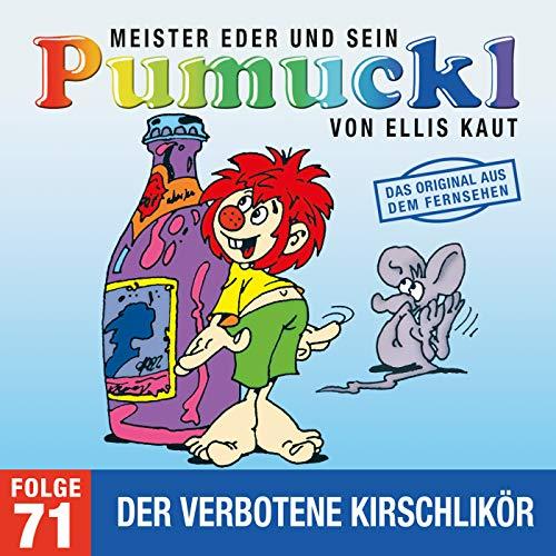71: Der verbotene Kirschlikör (Das Original aus dem Fernsehen)