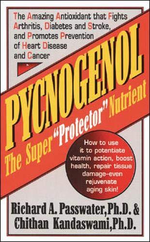 """Pycnogenol: The Super """"Protector"""" Nutrient"""