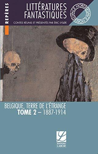 Littératures fantastiques : Belgique terre de l'étrange Tome 2, 1887-1914