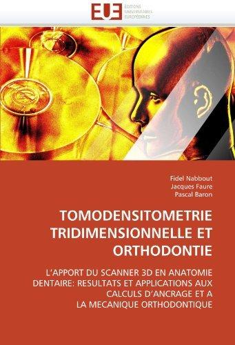 TOMODENSITOMETRIE TRIDIMENSIONNELLE ET ORTHODONTIE: L'APPORT DU SCANNER 3D EN ANATOMIE DENTAIRE: RESULTATS ET APPLICATIONS AUX CALCULS D'ANCRAGE ET A LA MECANIQUE ORTHODONTIQUE by Fidel Nabbout (2011-04-01)