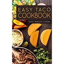 Easy Taco Cookbook (Tacos Cookbook, Tacos Recipes, Taco Cookbook, Taco Recipes, Tacos 1) (English Edition)