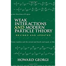 Weak Interactions and Modern Particle Theory (Dover Books on Physics) by Howard Georgi (2009-03-26)