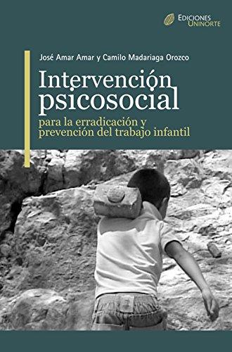 Intervención Psicosocial para la erradicación y prevención del trabajo infantil por José Amar Amar