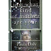 Just What Kind of Mother Are You? by Paula Daly (2014-09-09)