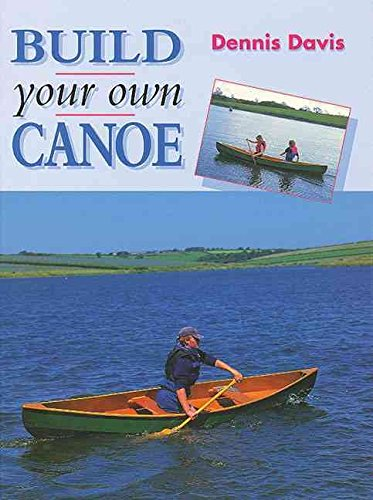 [Build Your Own Canoe] (By: Dennis Davis) [published: September, 1997]