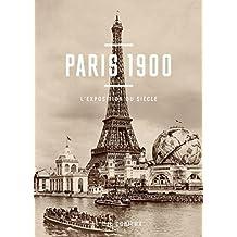 Paris 1900, l'exposition du siècle