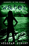 Water: A Zombie Apocalypse Novel (Elements of the Undead Book 4)