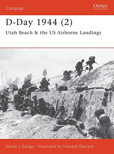 D-Day 1944 (2): Utah Beach & the US Airborne Landings (Campaign, Band 104)