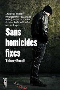 Sans homicides fixes par Thierry Benoit