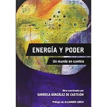 Energía y poder: Un mundo en cambio (Colección Algón)