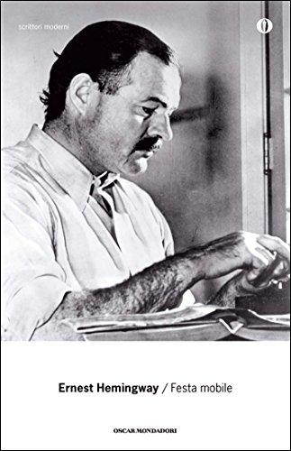 Festa Mobile (Oscar Scrittori Moderni Vol. 752) Di [Hemingway, Ernest]
