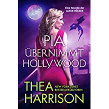 Pia übernimmt Hollywood: Eine Novelle der ALTEN VÖLKER (DIE ALTEN VÖLKER) (German Edition)
