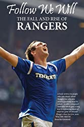 Follow We Will: The Fall and Rise of Rangers