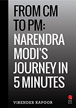 From CM to PM: Narendra Modi's Journey in 5 Minutes (Rupa Quick Reads) by [Kapoor, Virender]