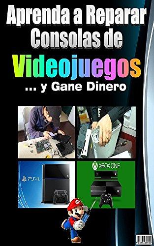 Aprenda a Reparar Consolas de  Videojuegos y Gane Dinero por Angel Damiron
