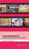 In luxuriösen Betten: Münchner Nobelherbergen und ihre Geschichte. Münchner STATTreisen