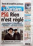 PARISIEN (LE) [No 19353] du 27/11/2006 - SUCCES DE LA MANIF DES PROVISEURS SOCIALISTES - LE PS FAIT BLOC DERRIERE ROYAL - LE LOOK SEGOLENE PSG - RIEN N+¡EST REGLE - REVELATIONS SUR LE DRAME DU PARC DES PRINCES - 1-1 A NANTES - UNE NOUVELLE DECEPTION POUR L+¡EQUIPE DE LACOMBE UN EMOUVANT SERRAULT - TELEVISION SECURITE SOCIALE - LE TIERS PAYANT MENACE NOEL - SOUPCONS SUR LE PRIX DES JOUETS VOTRE HEBDO ECONOMIE - CES ENTREPRISES FRANCAISES QUI PARIENT SUR LA TURQUIE....