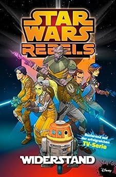 Star Wars - Rebels, Band 1 - Widerstand