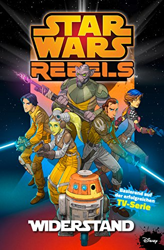 Rebel Band (Star Wars - Rebels, Band 1 - Widerstand)