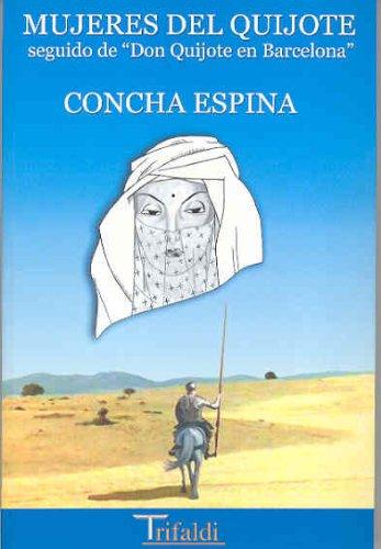 Mujeres del Quijote, seguido de don Quijote en barcelona (Ensayo)